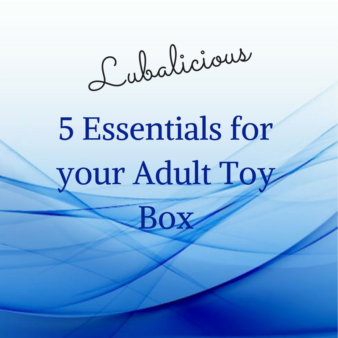 5 Essentials for your Adult Toy Box Freebie.